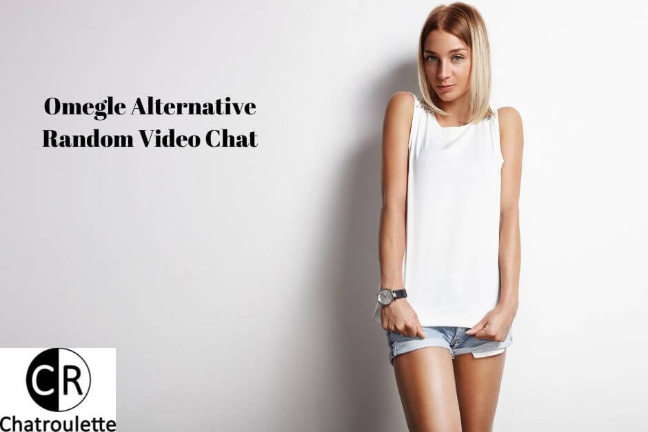 Omegle Alternative Random Video Chat Chatroulette
