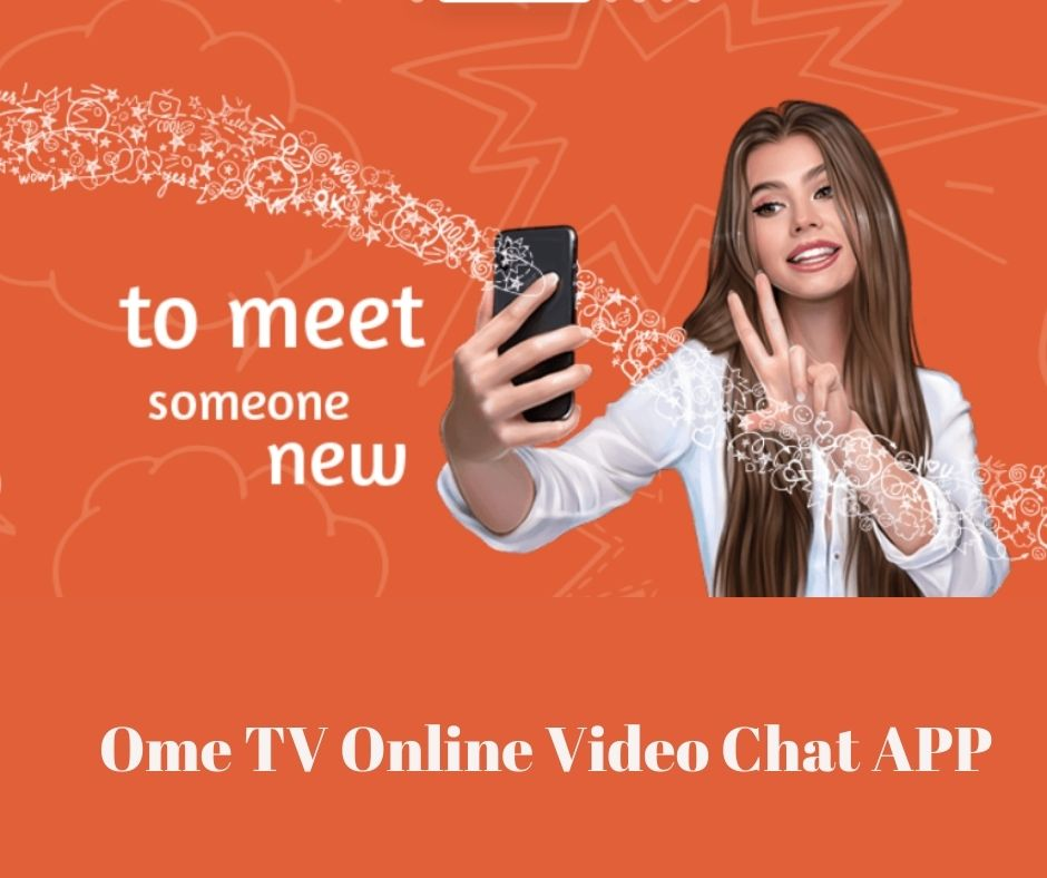 Omegle Alternative Ome TV Online Video Chat APP