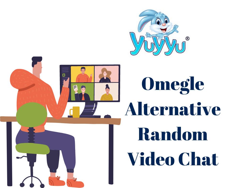 Omegle Alternative Yuyyu Tv Random Video Chat