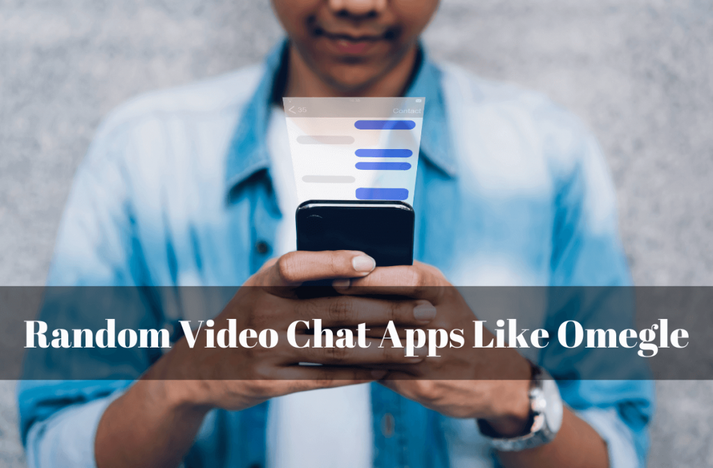 Random Video Chat Apps Like Omegle